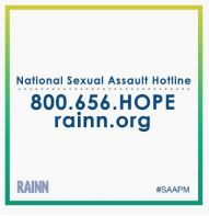 The National Sexual Assault Hotline is 1-800-656-Hope. More info is available at rainn.org.