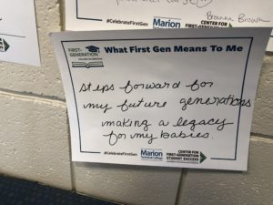 Sign: What First Gen means to me: steps forward for my future generations; making a legacy for my babies. (Anonymous)